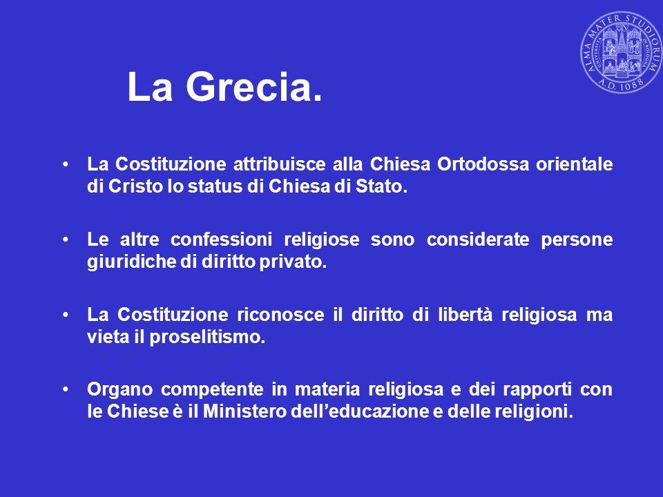 La Grecia. La Costituzione attribuisce alla Chiesa Ortodossa orientale di Cristo lo status di Chiesa di Stato.