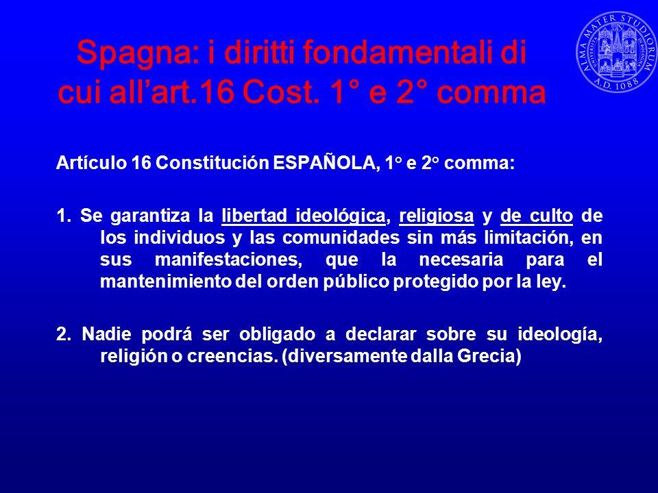 Spagna: i diritti fondamentali di cui all'art.16 Cost. 1° e 2° comma