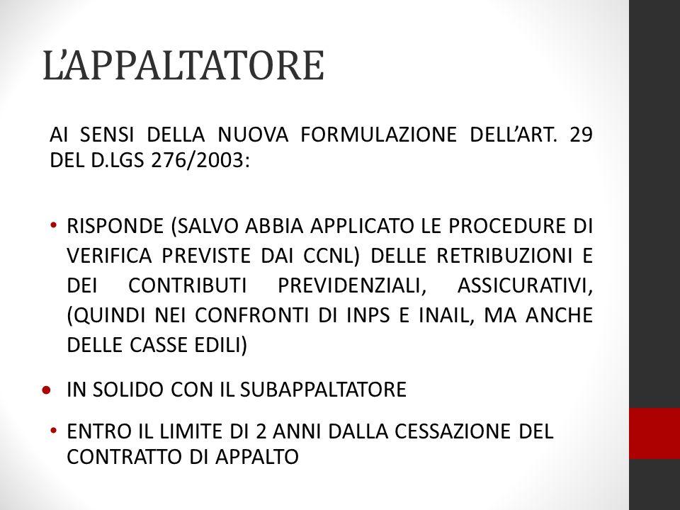 L'APPALTATORE AI SENSI DELLA NUOVA FORMULAZIONE DELL'ART. 29 DEL D.LGS 276/2003:
