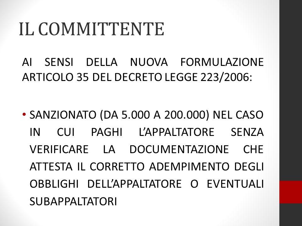 IL COMMITTENTE AI SENSI DELLA NUOVA FORMULAZIONE ARTICOLO 35 DEL DECRETO LEGGE 223/2006: