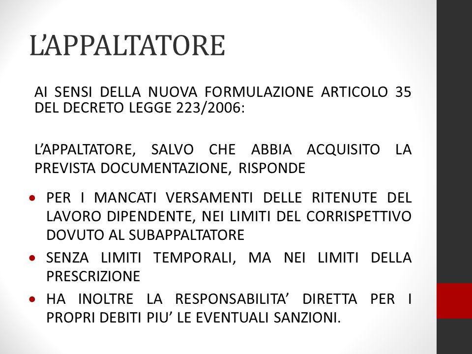 L'APPALTATORE AI SENSI DELLA NUOVA FORMULAZIONE ARTICOLO 35 DEL DECRETO LEGGE 223/2006: