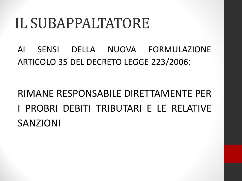 IL SUBAPPALTATORE AI SENSI DELLA NUOVA FORMULAZIONE ARTICOLO 35 DEL DECRETO LEGGE 223/2006: