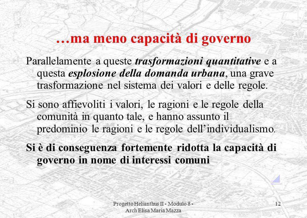 …ma meno capacità di governo