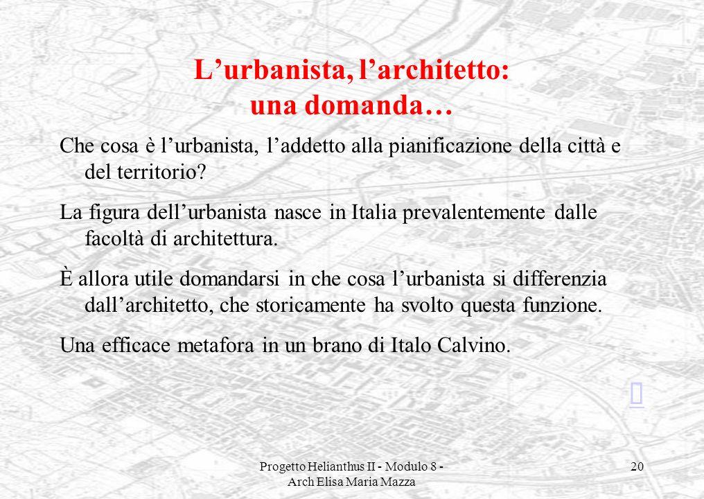 L'urbanista, l'architetto: una domanda…