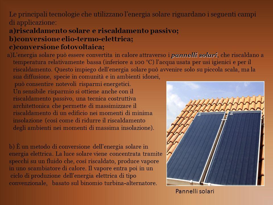 a)riscaldamento solare e riscaldamento passivo;