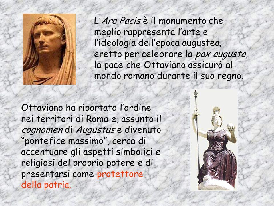 L'Ara Pacis è il monumento che meglio rappresenta l'arte e l'ideologia dell'epoca augustea; eretto per celebrare la pax augusta, la pace che Ottaviano assicurò al mondo romano durante il suo regno.