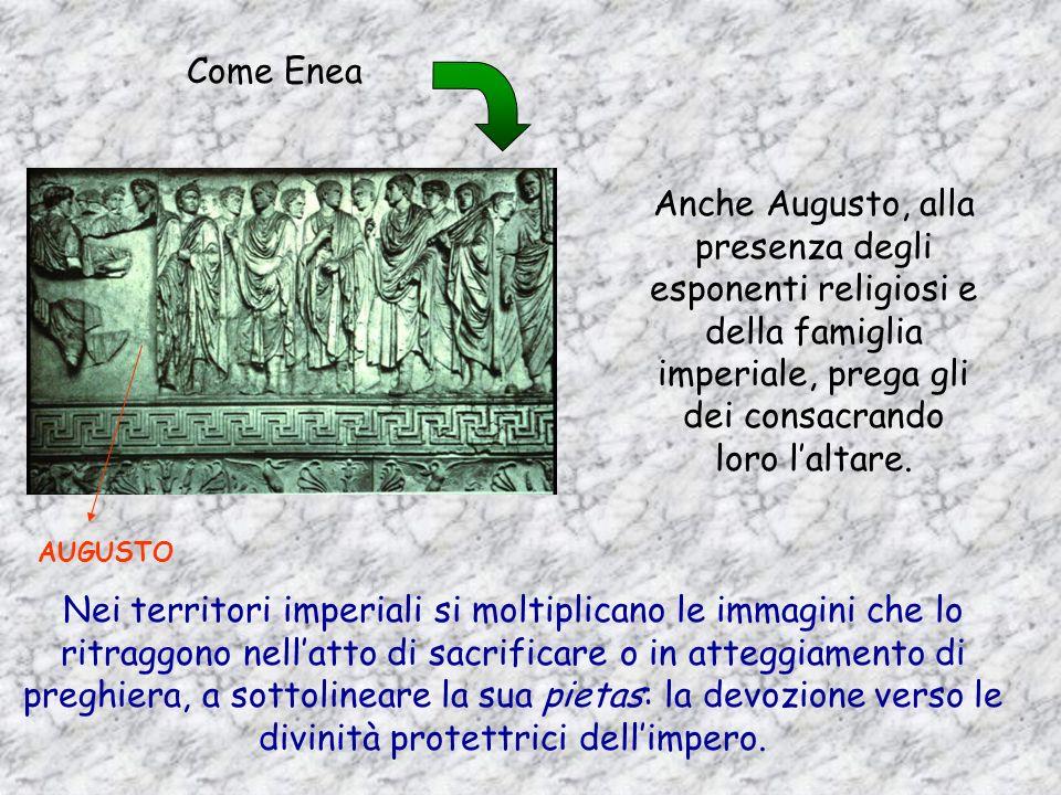 Come Enea Anche Augusto, alla presenza degli esponenti religiosi e della famiglia imperiale, prega gli dei consacrando loro l'altare.