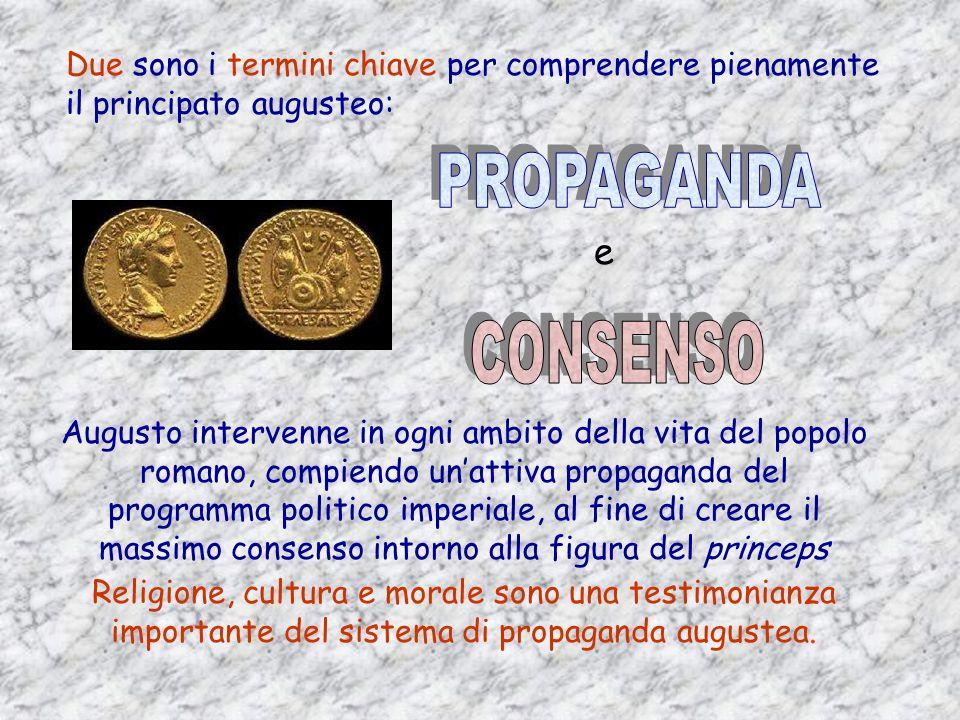 Due sono i termini chiave per comprendere pienamente il principato augusteo: