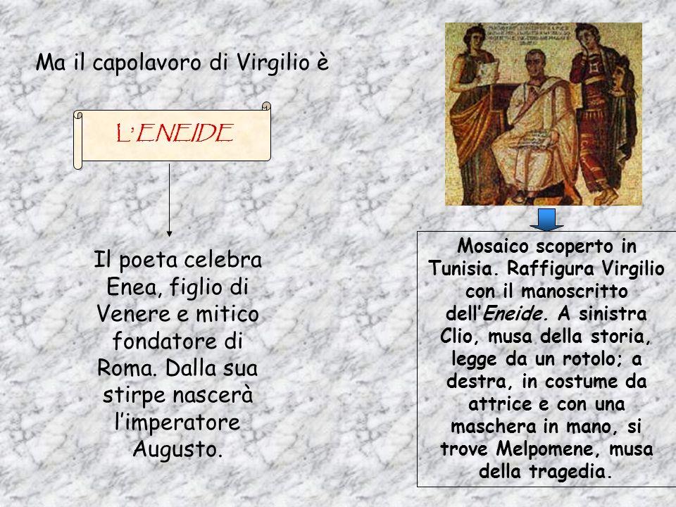 Ma il capolavoro di Virgilio è