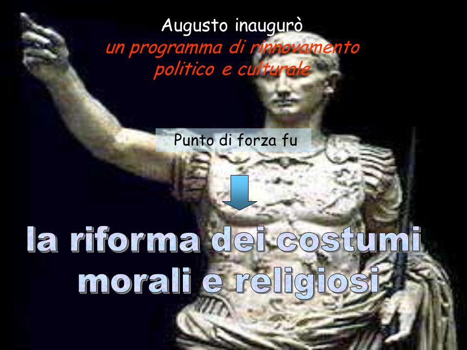 Augusto inaugurò un programma di rinnovamento politico e culturale