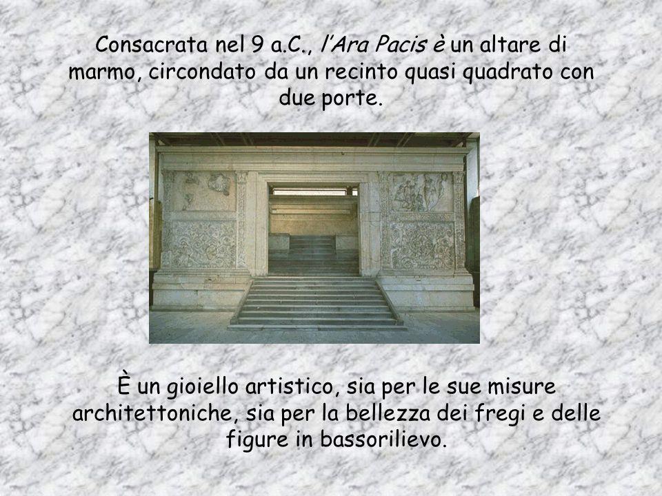 Consacrata nel 9 a.C., l'Ara Pacis è un altare di marmo, circondato da un recinto quasi quadrato con due porte.