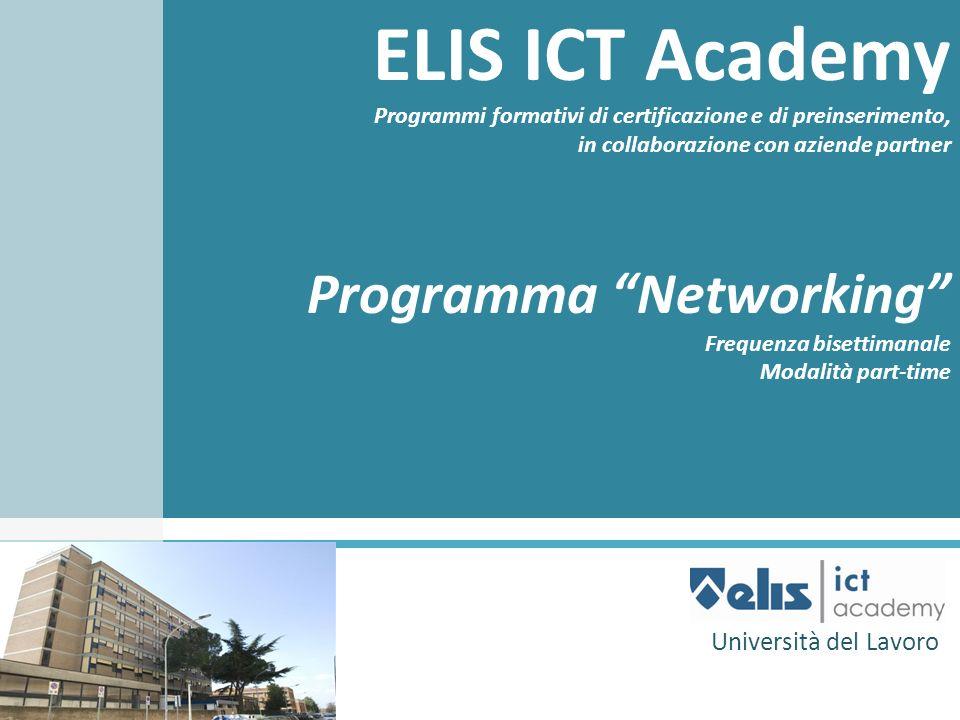 ELIS ICT Academy Programma Networking Università del Lavoro