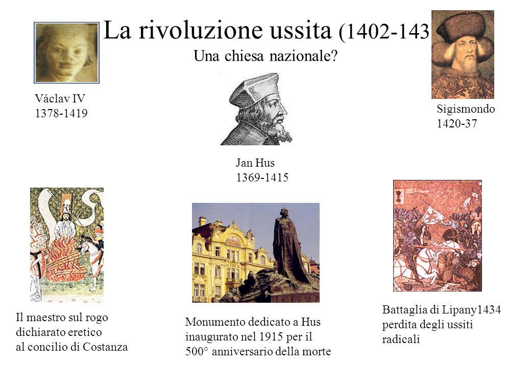4.3 La rivoluzione ussita (1402-1437) Una chiesa nazionale