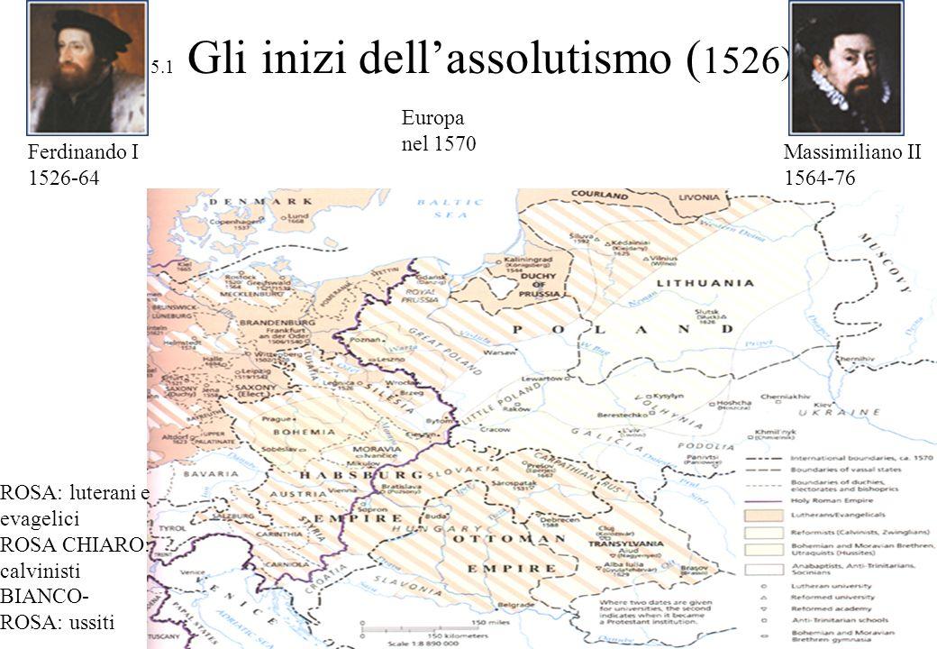 5.1 Gli inizi dell'assolutismo (1526)