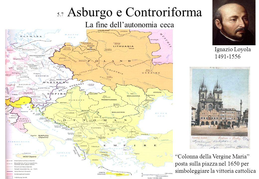 5.7 Asburgo e Controriforma La fine dell'autonomia ceca