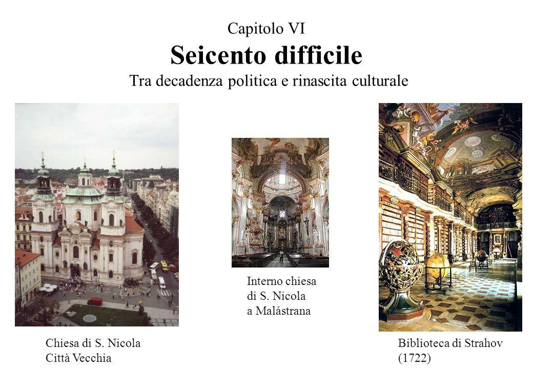 Capitolo VI Seicento difficile Tra decadenza politica e rinascita culturale