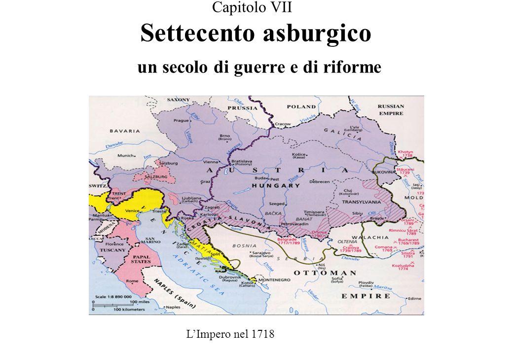 Capitolo VII Settecento asburgico un secolo di guerre e di riforme