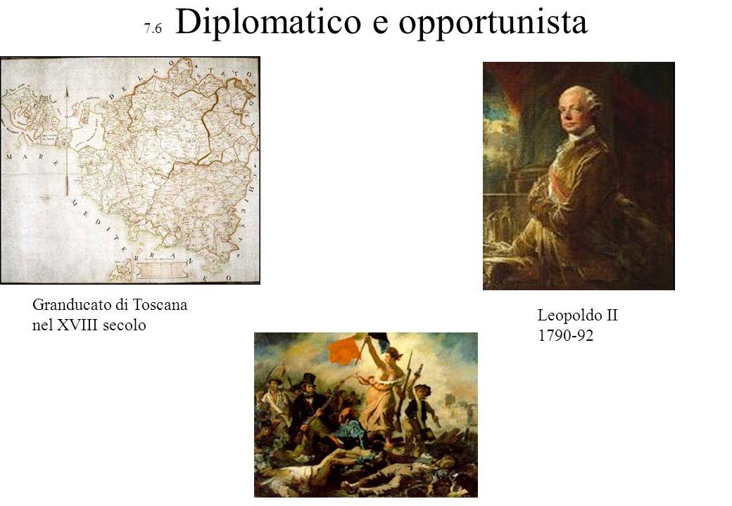 7.6 Diplomatico e opportunista