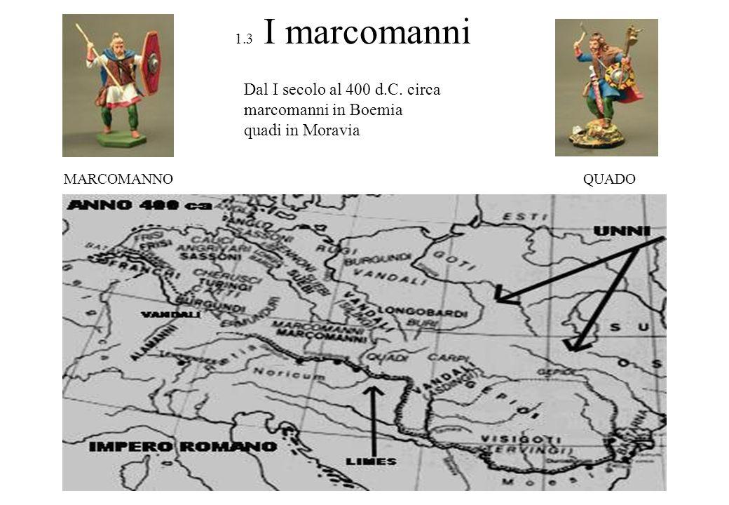 Dal I secolo al 400 d.C. circa marcomanni in Boemia quadi in Moravia