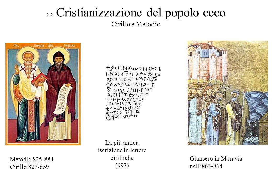 2.2 Cristianizzazione del popolo ceco Cirillo e Metodio