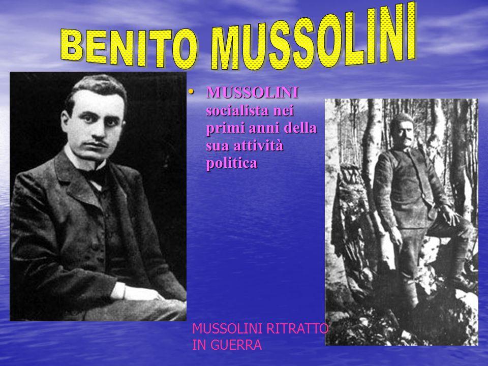 BENITO MUSSOLINI MUSSOLINI socialista nei primi anni della sua attività politica.