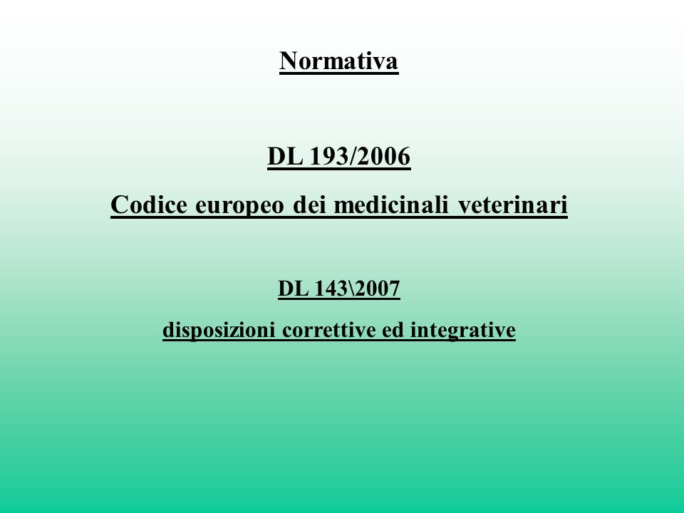 Normativa DL 193/2006 Codice europeo dei medicinali veterinari