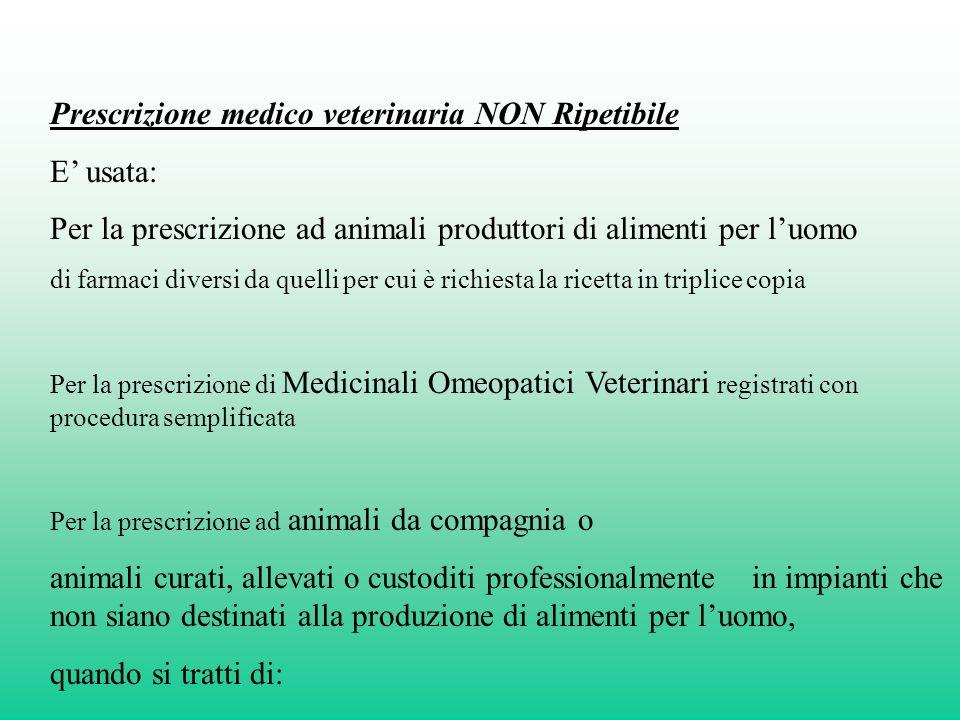 Prescrizione medico veterinaria NON Ripetibile E' usata: