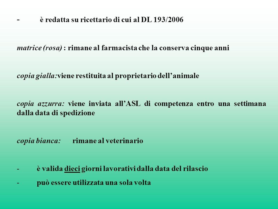 - è redatta su ricettario di cui al DL 193/2006