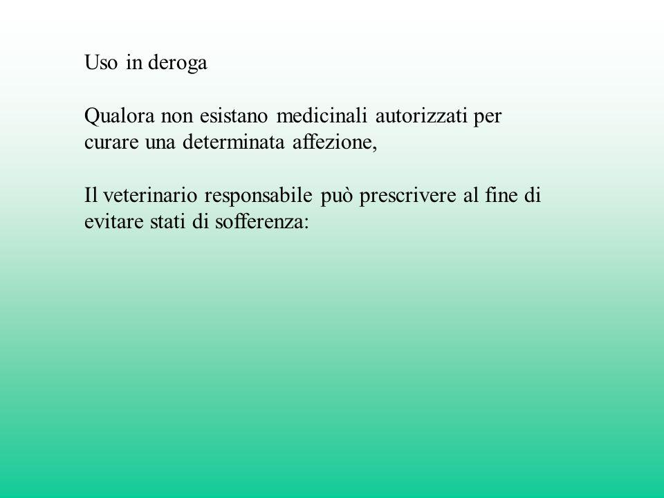 Uso in deroga Qualora non esistano medicinali autorizzati per curare una determinata affezione,