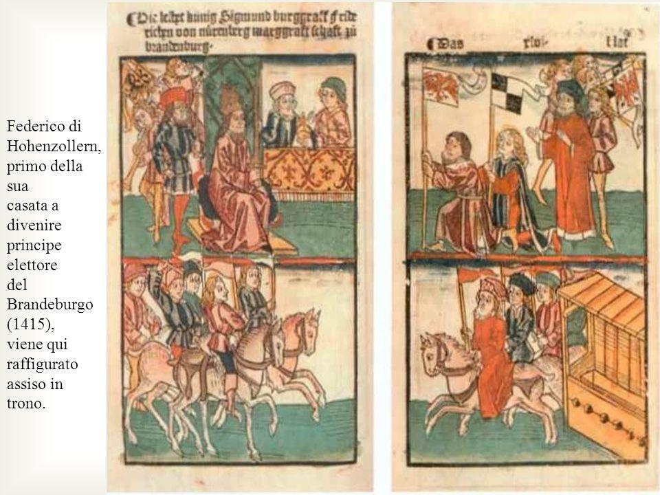 Federico di Hohenzollern, primo della sua. casata a divenire principe elettore. del. Brandeburgo (1415),