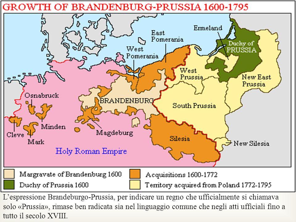 L'espressione Brandeburgo-Prussia, per indicare un regno che ufficialmente si chiamava solo «Prussia», rimase ben radicata sia nel linguaggio comune che negli atti ufficiali fino a tutto il secolo XVIII.