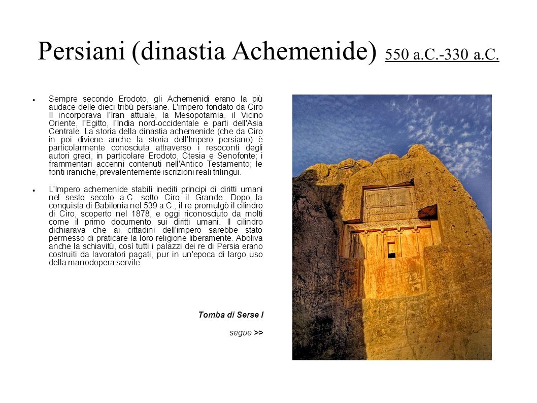 Persiani (dinastia Achemenide) 550 a.C.-330 a.C.