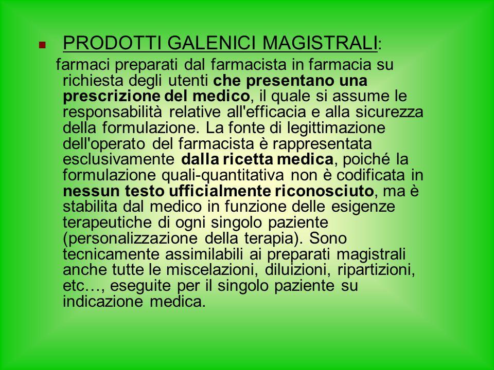 PRODOTTI GALENICI MAGISTRALI: