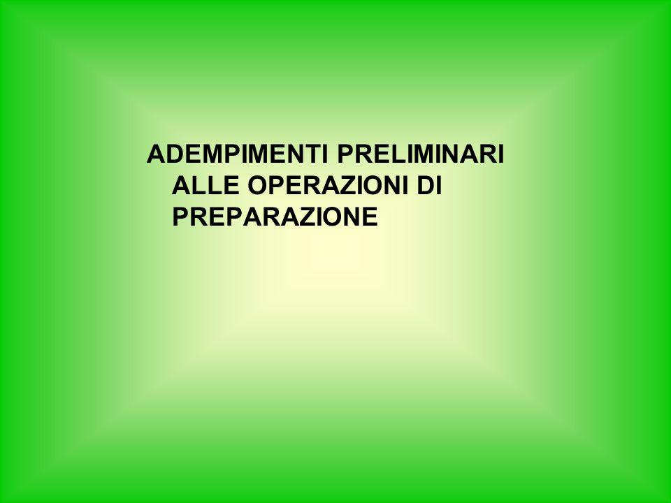 ADEMPIMENTI PRELIMINARI ALLE OPERAZIONI DI PREPARAZIONE