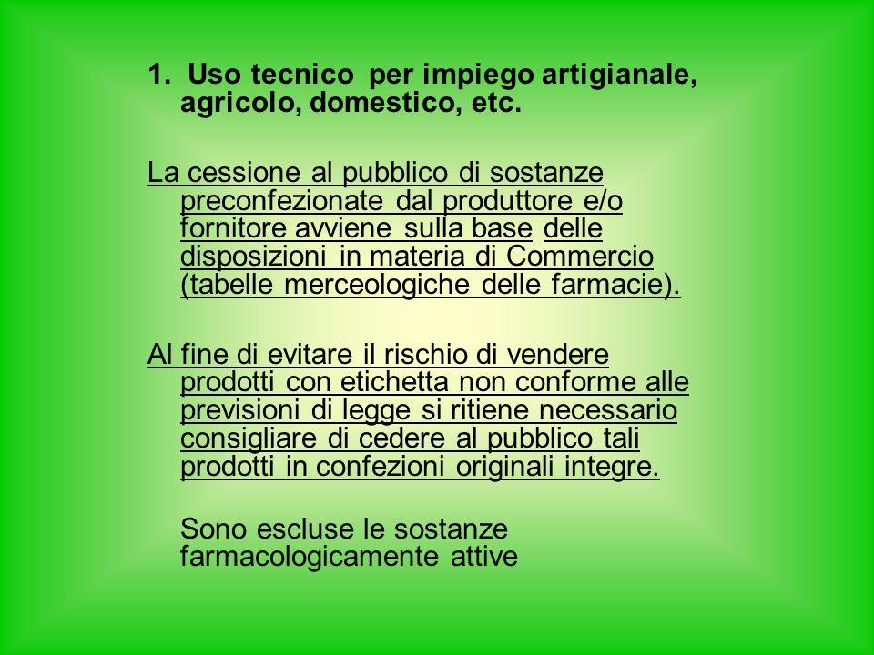 1. Uso tecnico per impiego artigianale, agricolo, domestico, etc.
