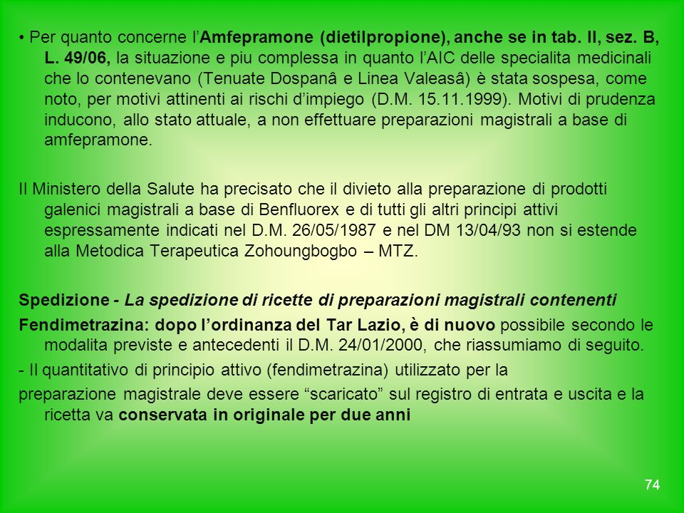 • Per quanto concerne l'Amfepramone (dietilpropione), anche se in tab