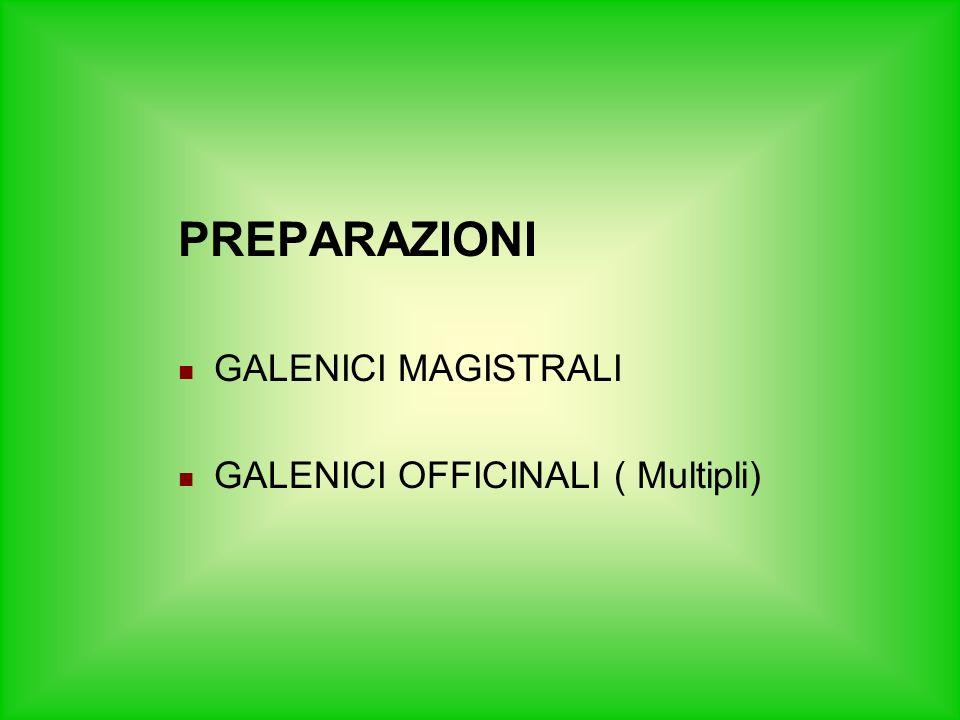 PREPARAZIONI GALENICI MAGISTRALI GALENICI OFFICINALI ( Multipli)