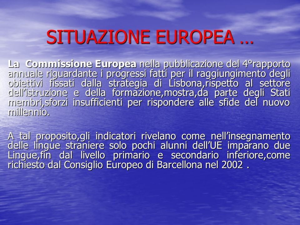 SITUAZIONE EUROPEA …