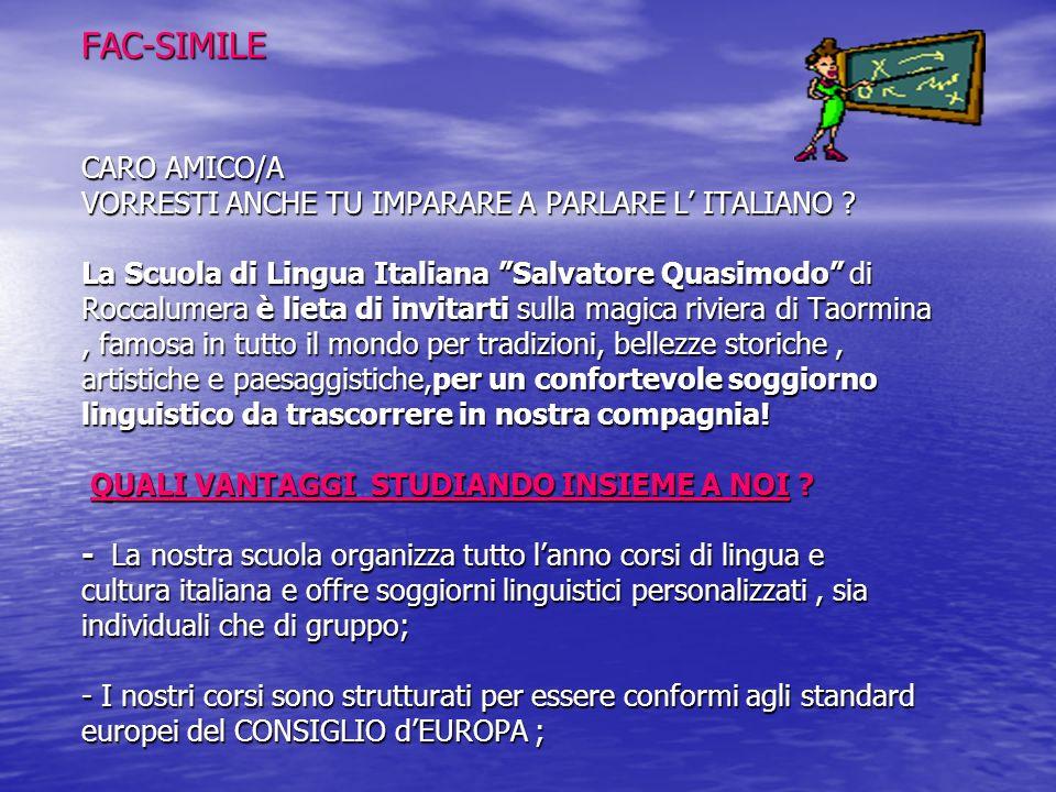 FAC-SIMILE CARO AMICO/A VORRESTI ANCHE TU IMPARARE A PARLARE L' ITALIANO .