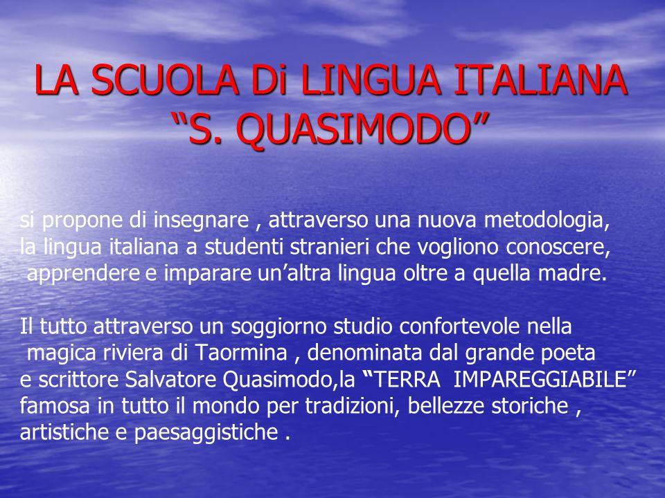 LA SCUOLA Di LINGUA ITALIANA S. QUASIMODO