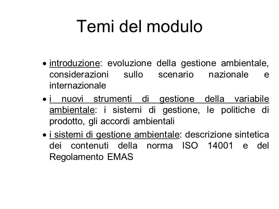 Temi del modulo introduzione: evoluzione della gestione ambientale, considerazioni sullo scenario nazionale e internazionale.