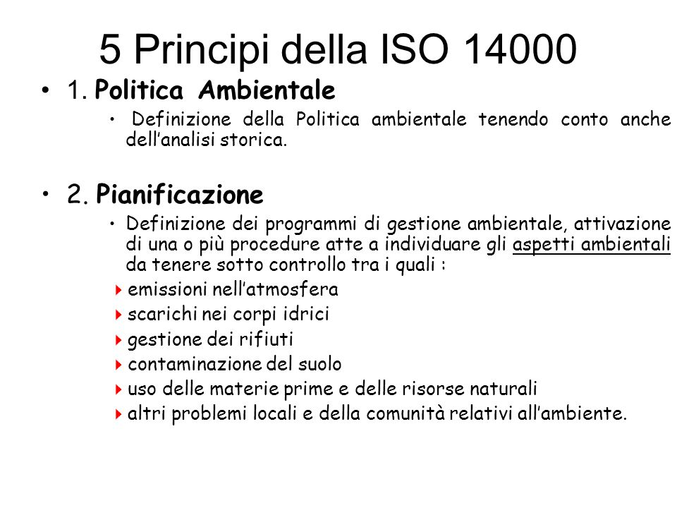 5 Principi della ISO 14000 1. Politica Ambientale 2. Pianificazione
