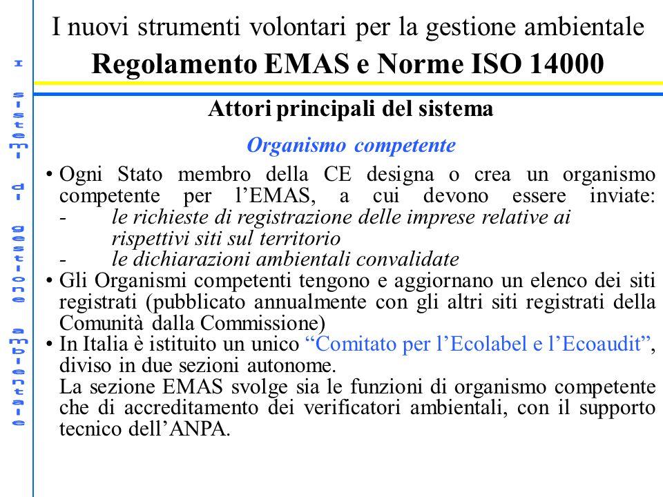 Regolamento EMAS e Norme ISO 14000 Attori principali del sistema