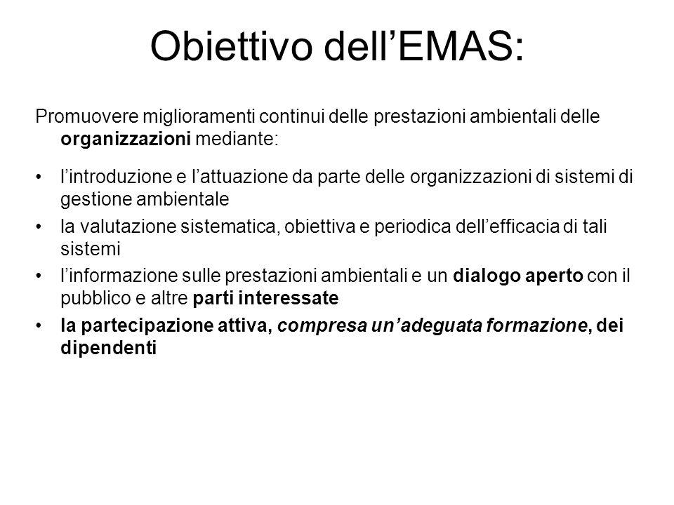 Obiettivo dell'EMAS: Promuovere miglioramenti continui delle prestazioni ambientali delle organizzazioni mediante: