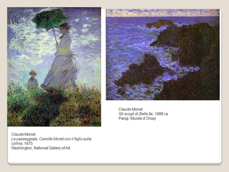 Claude MonetGli scogli di Belle Ile, 1886 ca. Parigi, Musée d'Orsay. Claude Monet. La passeggiata. Camille Monet con il figlio sulla collina, 1875.