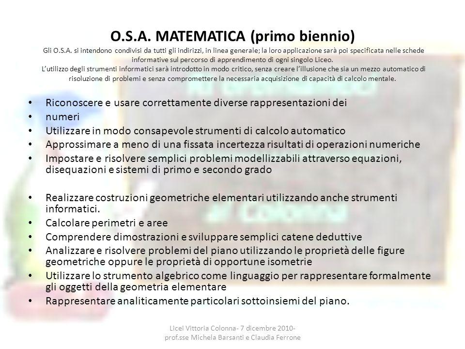 O. S. A. MATEMATICA (primo biennio) Gli O. S. A