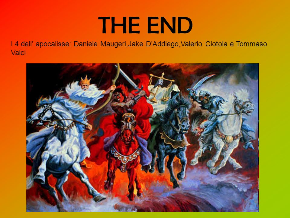 THE END I 4 dell' apocalisse: Daniele Maugeri,Jake D'Addiego,Valerio Ciotola e Tommaso Valci