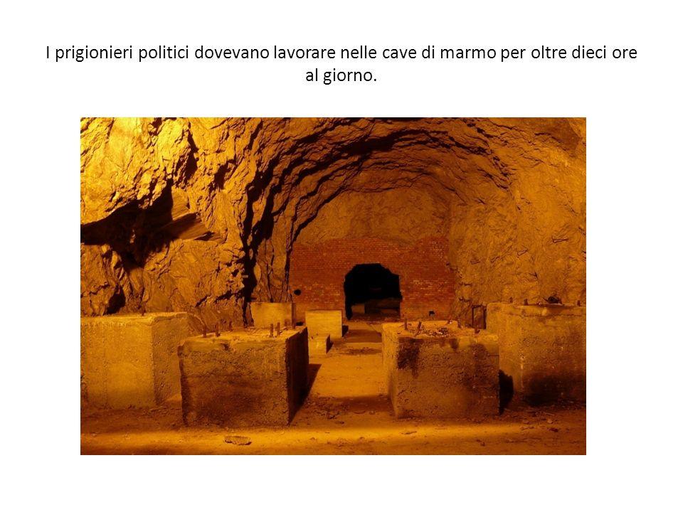 I prigionieri politici dovevano lavorare nelle cave di marmo per oltre dieci ore al giorno.