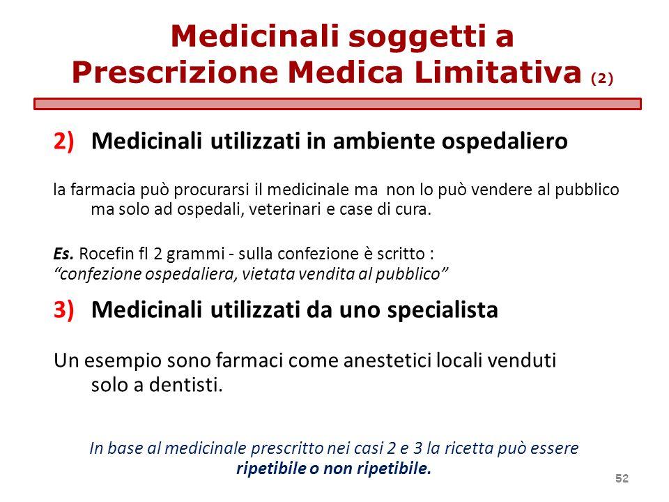 Prescrizione Medica Limitativa (2) ripetibile o non ripetibile.