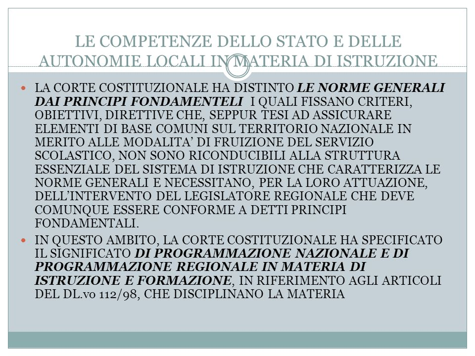 LE COMPETENZE DELLO STATO E DELLE AUTONOMIE LOCALI IN MATERIA DI ISTRUZIONE